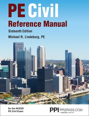 Ppi Pe Civil Reference Manual, 16th New Edition (Hardcover) - Comprehensive Reference Manual for the Ncees Pe Civil Exam - Lindeburg, Michael R, Pe