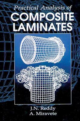 Practical Analysis of Composite Laminates - Reddy, J N, and Miravete, Antonio