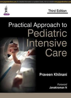 Practical Approach to Pediatric Intensive Care - Khilnani, Praveen