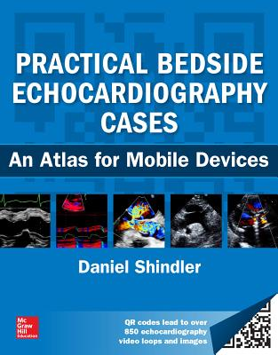 Practical Bedside Echocardiography Cases: An Atlas for Mobile Devices - Shindler, Daniel M