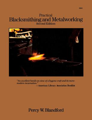 Practical Blacksmithing and Metalworking - Blandford, Percy W