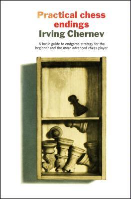 Practical Chess Endings - Irving Chernev/Ken Harkne