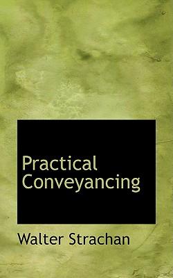 Practical Conveyancing - Strachan, Walter