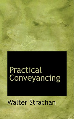 Practical Conveyancing - Strachan, Walter