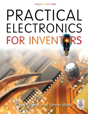 Practical Electronics for Inventors - Scherz, Paul, and Monk, Simon