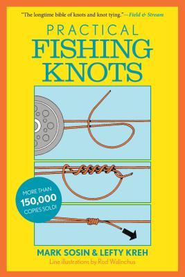 Practical Fishing Knots - Kreh, Lefty, and Sosin, Mark