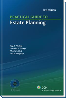 Practical Guide to Estate Planning, 2013 Edition (with CD) - Madoff, Ray D