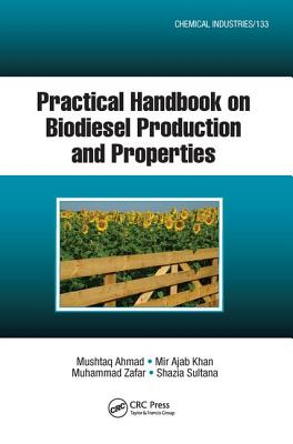 Practical Handbook on Biodiesel Production and Properties - Ahmad, Mushtaq