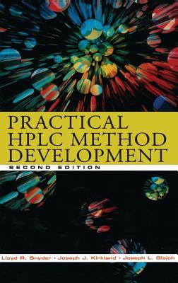Practical HPLC Method Development - Snyder, Lloyd R, and Kirkland, Joseph J, and Glajch, Joseph L