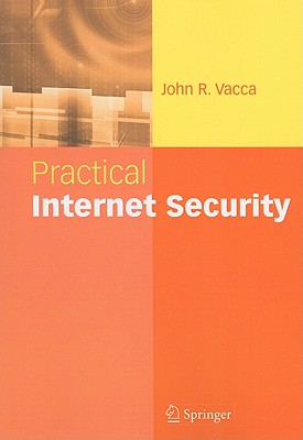 Practical Internet Security - Vacca, John R