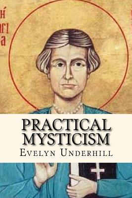 Practical Mysticism - Underhill, Evelyn
