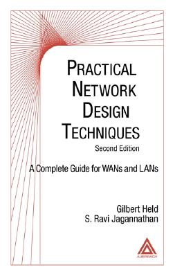 Practical Network Design Techniques, Second Edition: A Complete Guide for WANs and LANs - Held, Gilbert