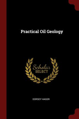 Practical Oil Geology - Hager, Dorsey
