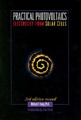 Practical Photovoltaics: Electricity from Solar Cells - Komp, Richard J, PH.D., and Perlin, John (Introduction by)