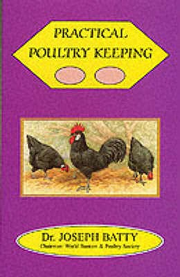 Practical Poultry Keeping - Batty, J. (Revised by)