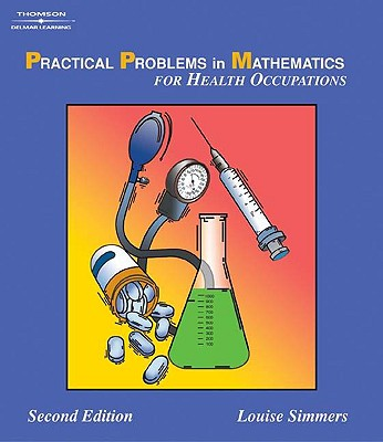 Practical Problems in Math for Health Occupations - Simmers, Louise M