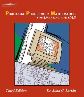 Practical Problems in Mathematics for Drafting & CAD - Larkin, John