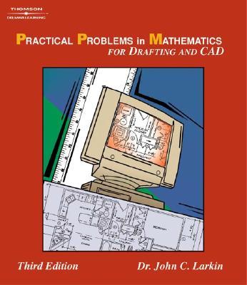 Practical Problems in Mathematics for Drafting & CAD - Larkin, John