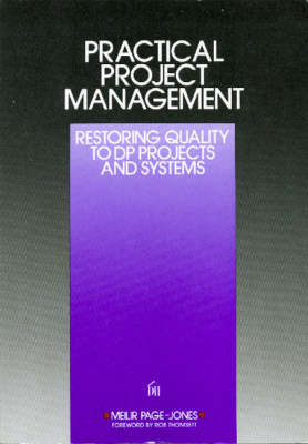 Practical project management : restoring quality to DP projects and systems - Page-Jones, Meilir