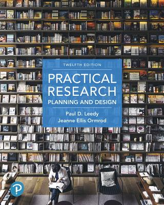 Practical Research: Planning and Design - Leedy, Paul D, and Ormrod, Jeanne Ellis