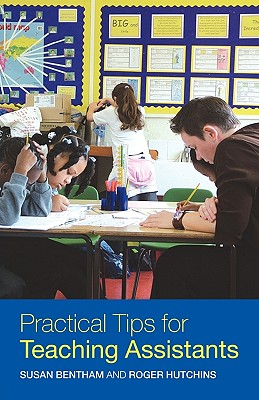 Practical Tips for Teaching Assistants - Bentham, Susan
