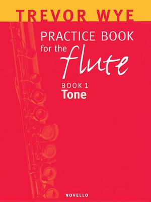 Practice Book for the Flute, Book 1: Tone - Wye, Trevor