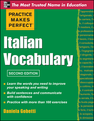 Practice Makes Perfect Italian Vocabulary - Gobetti, Daniela, PH.D.