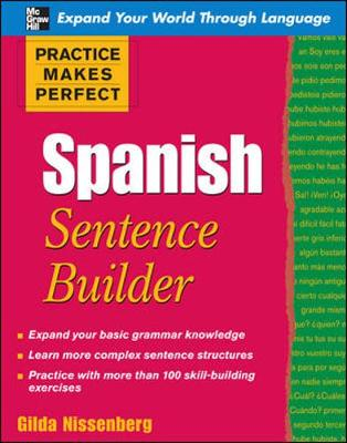 Practice Makes Perfect Spanish Sentence Builder - Nissenberg, Gilda