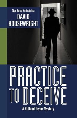 Practice to Deceive - Housewright, David