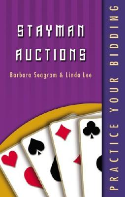 Practice Your Bidding: Stayman Auctions - Seagram, Barbara, and Lee, Linda