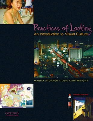 Practices of Looking: An Introduction to Visual Culture - Sturken, Marita, and Cartwright, Lisa