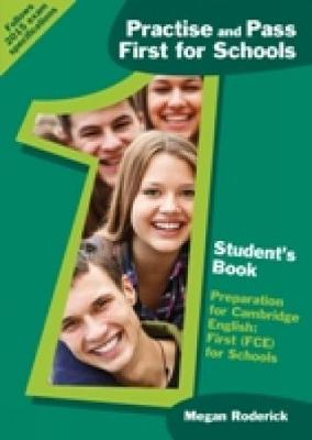 Practise and Pass First for Schools: PRAC AND PASS FIRST FOR SCH PB Pupils Book - Roderick, Megan, and Pelteret, Cheryl