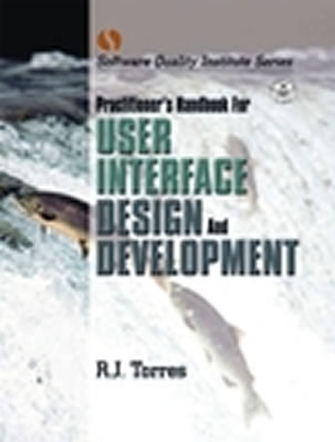 Practitioner's Handbook for User Interface Design and Development - Torres, R J
