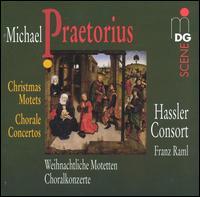 Praetorius: Christmas Motets; Chorale Concertos - Andreas Hirtreiter (tenor); Birgit Schönberger (soprano); Florian Mehltretter (baritone); Hans-Jörg Mammel (tenor);...
