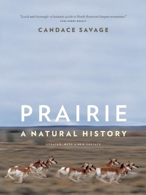 Prairie: A Natural History - Savage, Candace