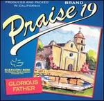 Praise 19: Glorious Father