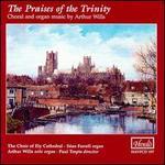 Praises of the Trinity: Music of Arthur Wills