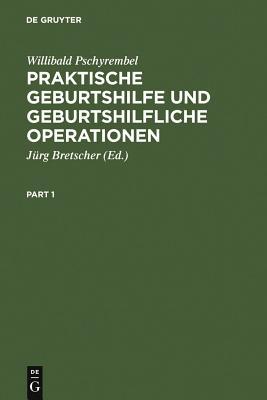 Praktische Geburtshilfe Und Geburtshilfliche Operationen - Pschyrembel, Willibald, and Bretscher, Jurg (Editor)