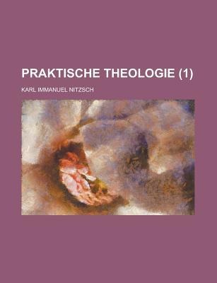 Praktische Theologie (1) - United States Congress Joint, and Nitzsch, Karl Immanuel