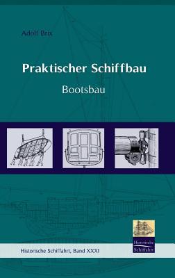 Praktischer Schiffbau - Brix, Adolf