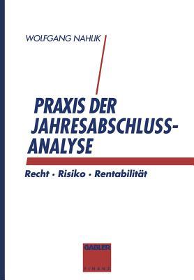 Praxis Der Jahresabschlussanalyse: Recht . Risiko . Rentabilitat - Nahlik, Wolfgang