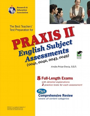 Praxis II English Subject Assessments (0041, 0042, 0043, 0049) - Price Davis, Anita, Dr.
