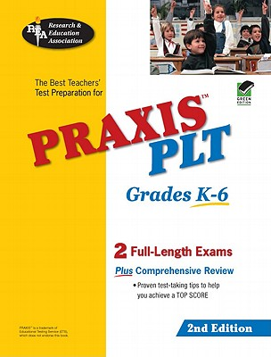 Praxis II Plt Grades K-6 2nd Ed. - Price Davis, Anita, Dr., Ed (Editor), and Rea, The Staff of, and The Staff of Rea