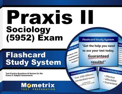 Praxis II Sociology (0950) Exam Flashcard Study System: Praxis II Test Practice Questions & Review for the Praxis II: Subject Assessments - Editor-Praxis II Exam Secrets