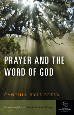 Prayer and the Word of God - Bezek, Cynthia Hyle