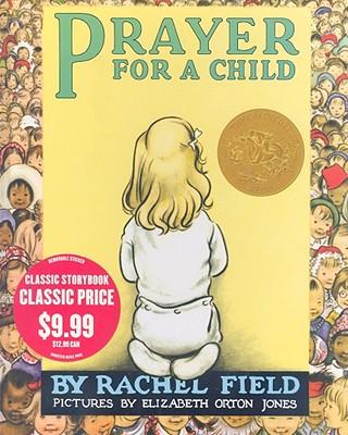 Prayer for a Child - Field, Rachel
