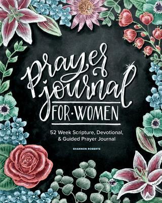 Prayer Journal for Women: 52 Week Scripture, Devotional & Guided Prayer Journal - Roberts, Shannon, and Paige Tate & Co