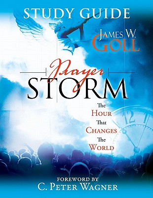 Prayer Storm: The Hour That Changes the World - Goll, James W