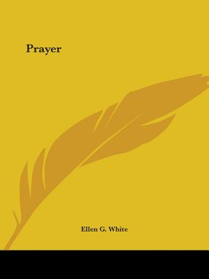 Prayer - White, Ellen G