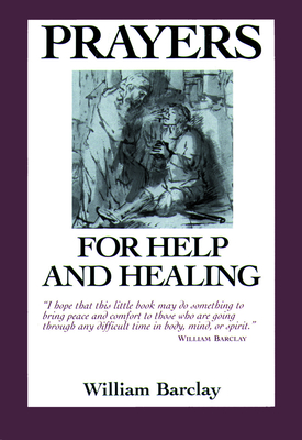 Prayers for Help and Healing - Barclay, William